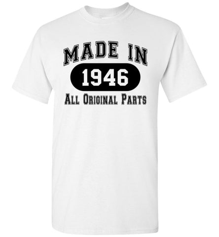 70th Birthday Gift Made 1946 All Original Parts T-Shirt - What Are These? - 2