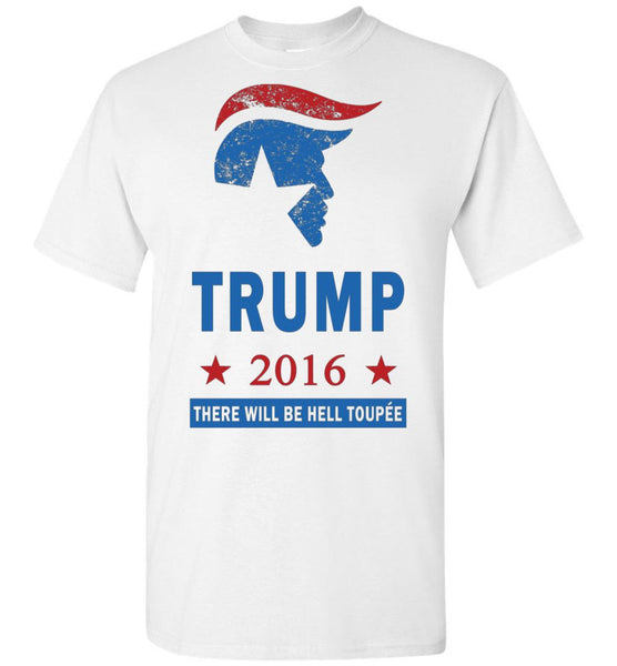 Donald Trump for President 2016 Election Hell Toupee Funny Shirt - What Are These? - 3