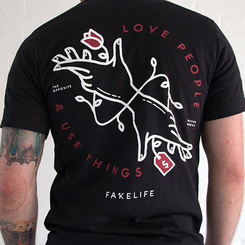 Love People, Use Things - Fakelife Clothing