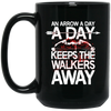 An Arrow a Day Keeps the Walkers Away Mugs