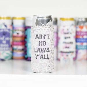 Ain't No Laws, Y'all | Slim Can Cooler