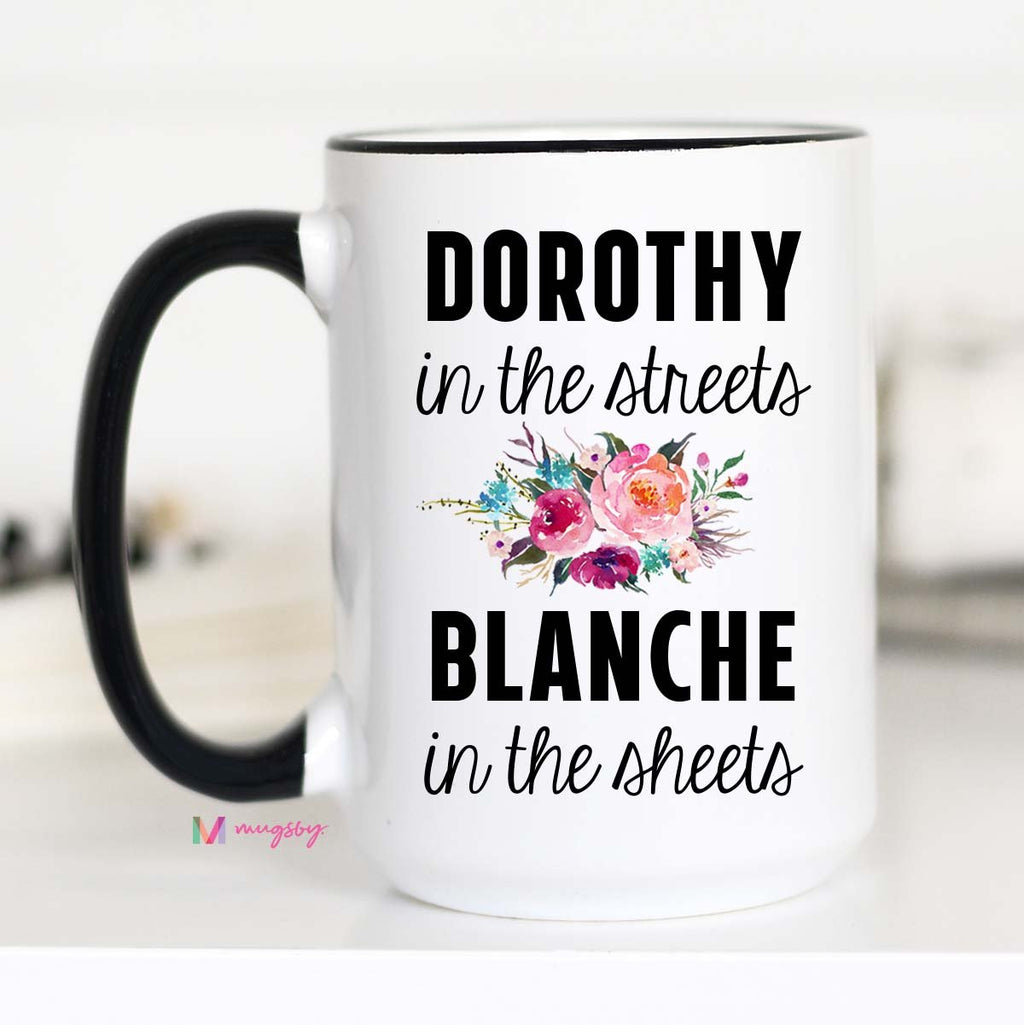 Dorothy in the Streets Blanche in the Sheets Mug