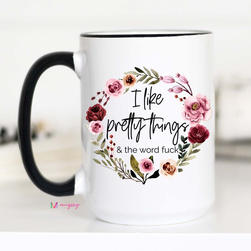 I Like Pretty Things and the Word F Mug