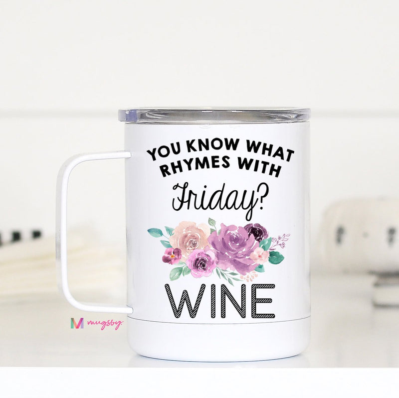 Your Know What Rhymes With Friday? | Travel MUG