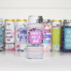 Don't Be a Dick | Slim Can Cooler