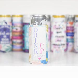 Drink Up Bitches | Slim Can Cooler