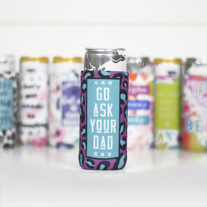 Go Ask Your Dad | Slim Can Cooler