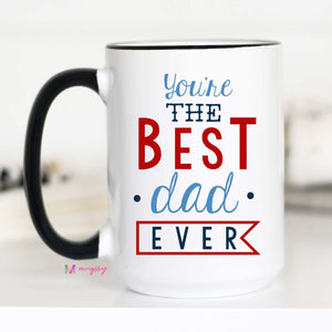 You're The Best Dad Ever Mug