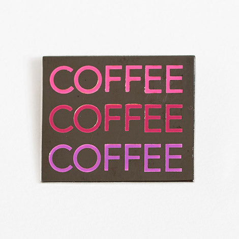 COFFEE COFFEE COFFEE Enamel Pin