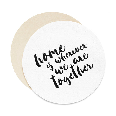 Home is Wherever We are Together Coaster Set