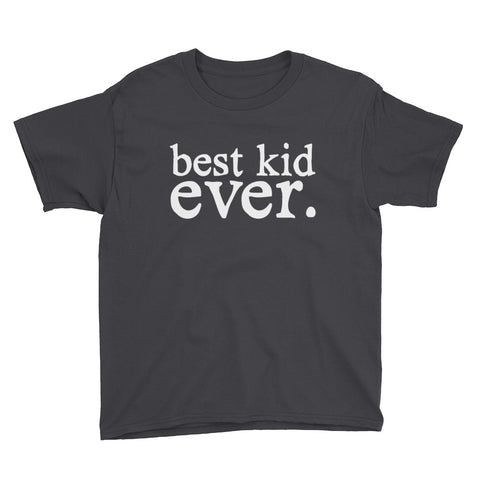 Best Kid Ever Kids Tee
