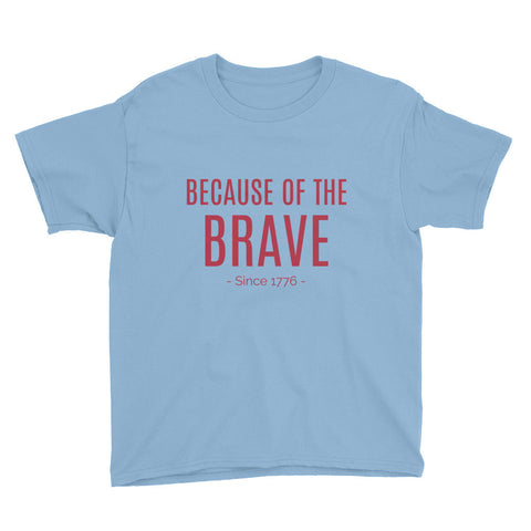 Because of the Brave Kids Tee