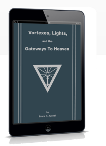 EBOOK: Vortexes, Lights, and the Gateways To Heaven