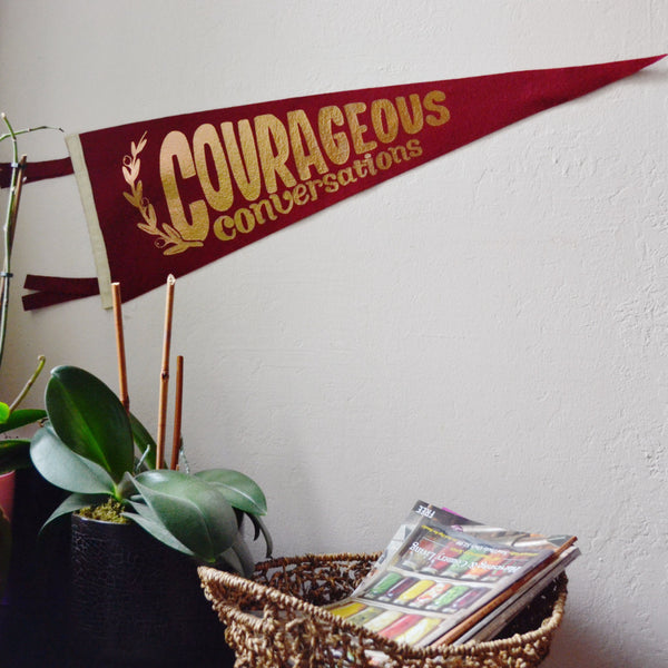 Courageous Conversations Wall Pennant