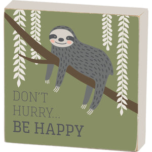 Sloth Block Sign - Don't Hurry Be Happy