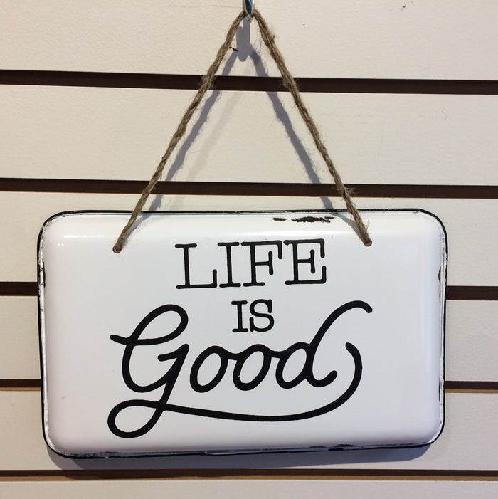 """Life Is Good"" Sign"