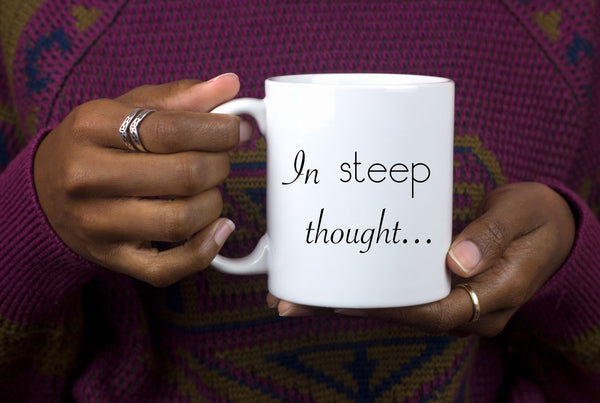 In Steep Thought, Mug