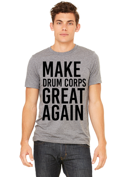 Make Drum Corps Great Again T