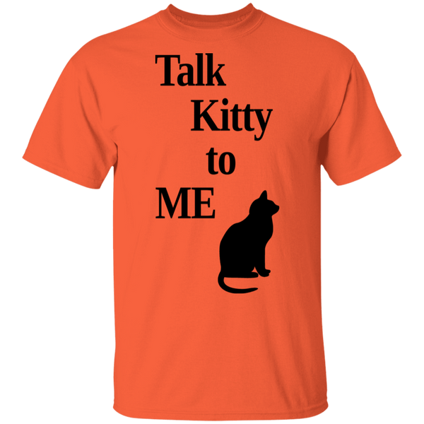 Talk Kitty to ME - Mens T-Shirt - MeowOutlet.com