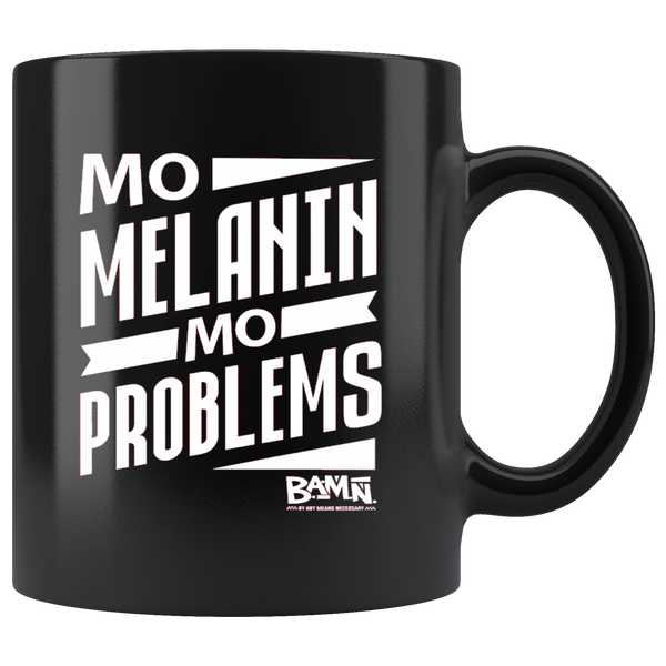 Mo Melanin, Mo Problems Mug