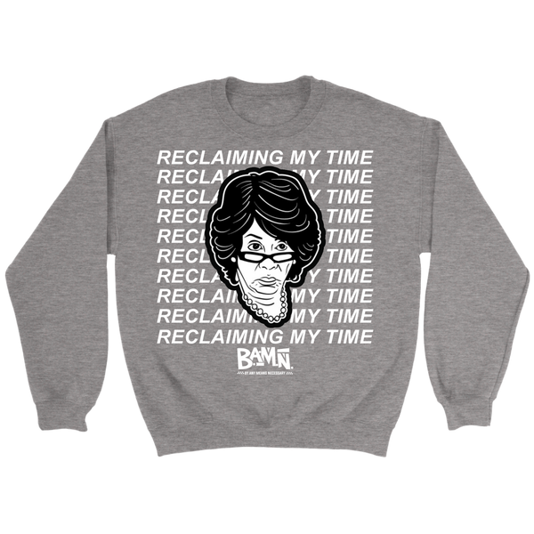 Reclaiming My Time Sweatshirt