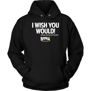 I Wish You Would Hoodie