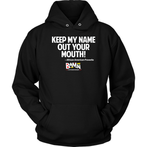 Keep My Name Out Your Mouth Hoodie