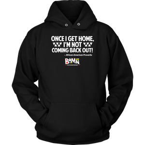 I'm Not Coming Back Out Hoodie