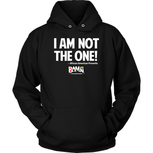 I Am Not The One Hoodie