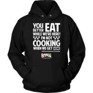 Eat While We Here Hoodie