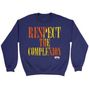 """Respect The Complexion"" Throwback Sweatshirt"