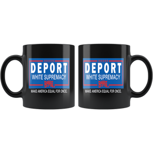 Deport White Supremacy 11oz Mug