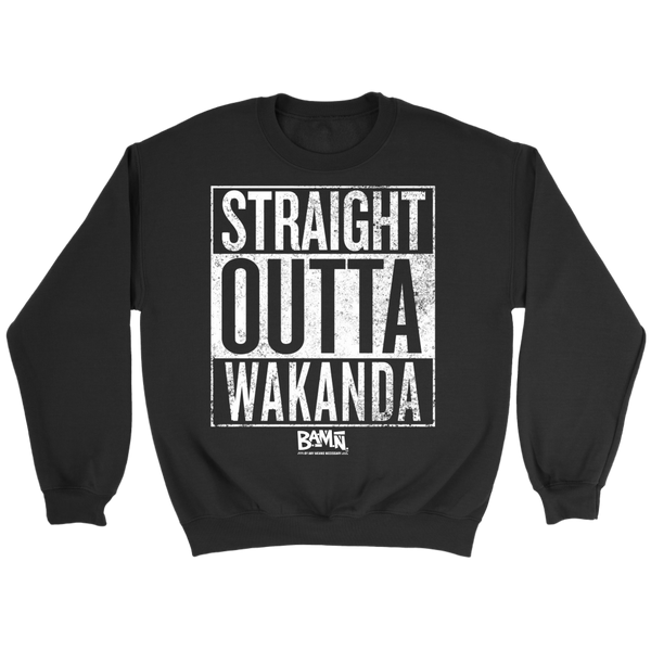 Straight Outta Wakanda Sweatshirt