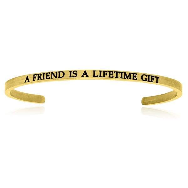 Yellow Stainless Steel A Friend Is A Lifetime Gift Cuff Bracelet