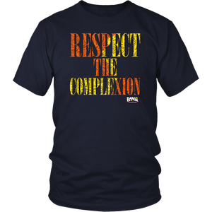 Respect The Complexion T-Shirt