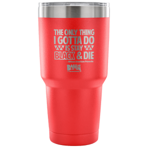 Stay Black & Die Premium Travel Mug