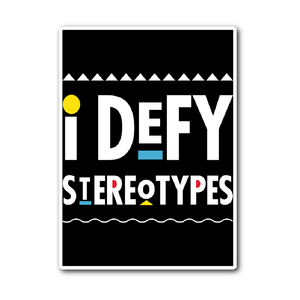 I Defy Stereotypes Sticker