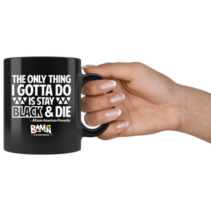 Stay Black & Die 11oz Mug