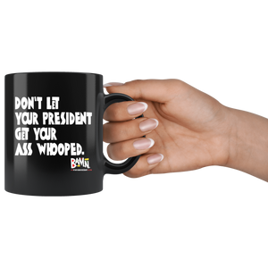 Don't Let Your President Mug