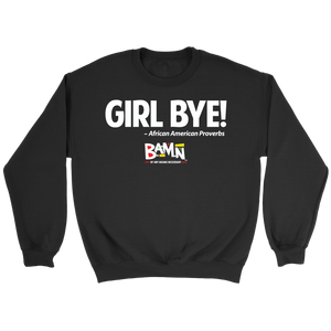 Girl Bye Sweatshirt