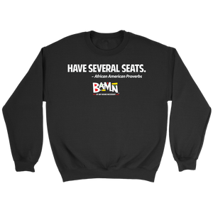 Have Several Seats Sweatshirt