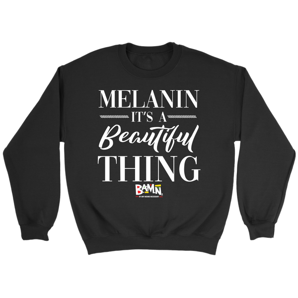 Melanin, It's A Beautiful Thing Sweatshirt