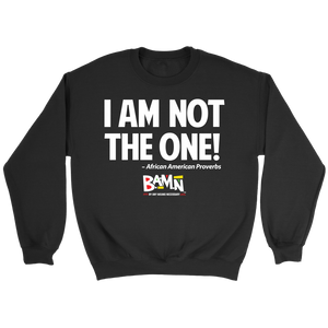 I Am Not The One Sweatshirt