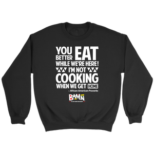 Eat While We Here Sweatshirt