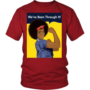 We've Been Through It Tee