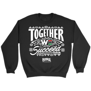 Together We Succeed Crewneck Sweatshirt
