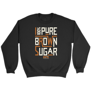 100% Pure Brown Sugar Sweatshirt