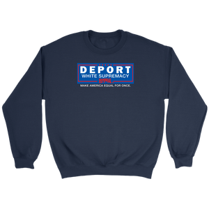 Deport White Supremacy Sweatshirt