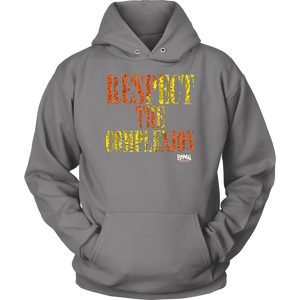 """Respect The Complexion"" Hoodie"