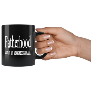 Fatherhood By Any Means Necessary Mug